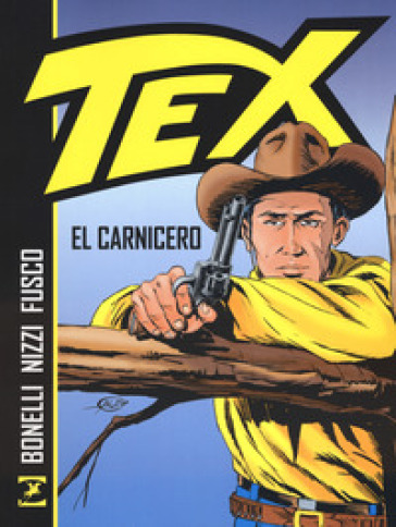 Tex. El Carnicero - Gianluigi Bonelli |