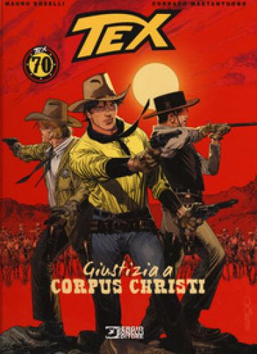 Tex. Giustizia a Corpus Christi - Mauro Boselli |