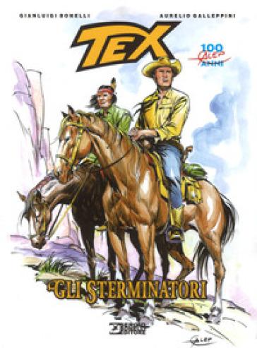 Tex. Gli sterminatori - Gianluigi Bonelli |
