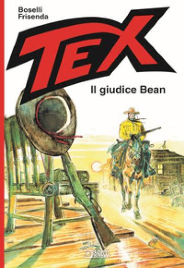 Tex. Il giudice Bean - Mauro Boselli |