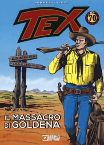 Tex. Il massacro di Goldena - Gianluigi Bonelli | Thecosgala.com