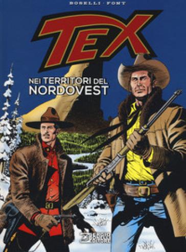 Tex. Nei territori del Nordovest - Mauro Boselli  
