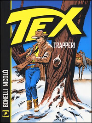 Tex. Trapper! - Gianluigi Bonelli pdf epub