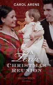 A Texas Christmas Reunion (Mills & Boon Historical)