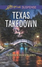 Texas Takedown (Mills & Boon Love Inspired Suspense)