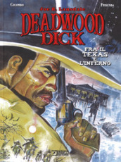 Fra il Texas e l inferno. Deadwood Dick
