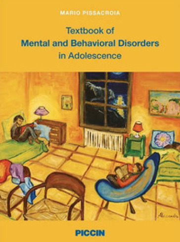 Textbook of mental and behavioral disorders in adolescence - Mario Pissacroia |