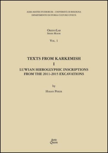 Texts from Karkemish I. Luwian Hieroglyphic Inscriptions from the 2011-2015 Excavations - Hasan Peker pdf epub