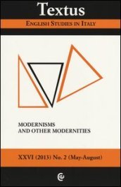 Textus. English studies in Italy (2013). 2.Modernisms and other modernities