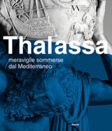 Thalassa. Meraviglie sommerse dal Mediterraneo. Ediz. illustrata - V. P. Li Vigni |