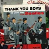 Thank you boys. 50 anni con i Beatles. Ediz. italiana e inglese