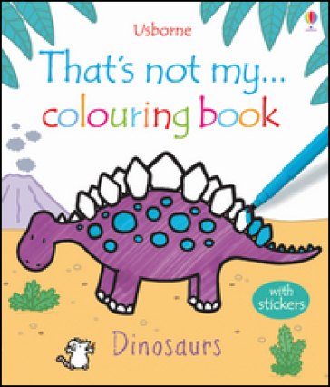 That's not my colouring... book. Dinosaurs