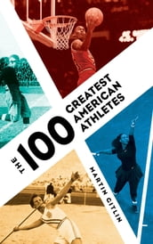 The 100 Greatest American Athletes