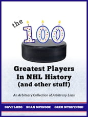 The 100 Greatest Players In NHL History (And Other Stuff)