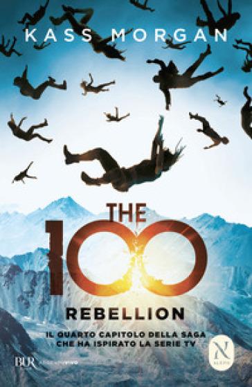 The 100. Rebellion - Kass Morgan |