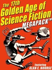 The 17th Golden Age of Science Fiction MEGAPACK®: Alan E. Nourse
