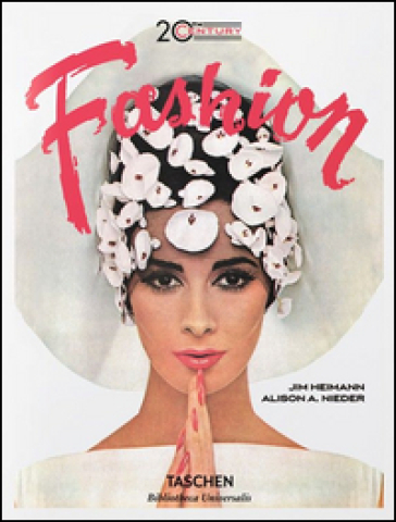 The 20th Century fashion. 100 years of apparel ads. Ediz. inglese, francese e tedesca