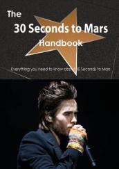 The 30 Seconds to Mars Handbook - Everything You Need to Know about 30 Seconds to Mars