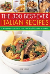 The 300 Best-Ever Italian Recipes