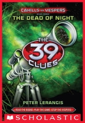 The 39 Clues: Cahills vs. Vespers Book 3: The Dead of Night