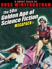 The 50th Golden Age of Science Fiction MEGAPACK®: Russ Winterbotham