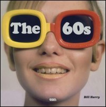 The 60's - Bill Harry | Kritjur.org