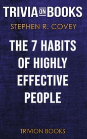 The 7 Habits of Highly Effective People by Stephen R. Covey (Trivia-On-Books)