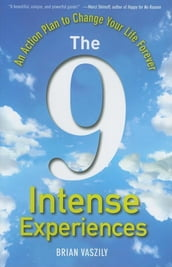 The 9 Intense Experiences