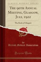 The 90th Annual Meeting, Glasgow, July, 1922