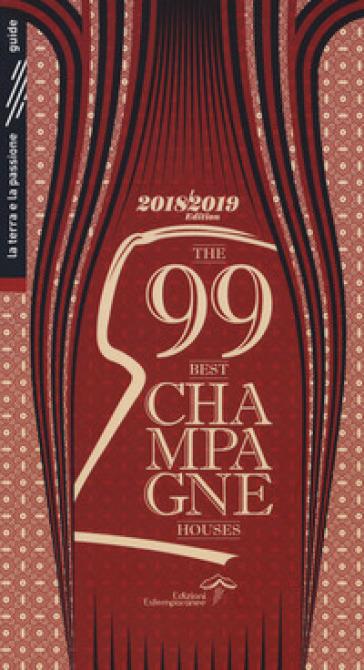 The 99 best champagne houses 2018-2019 - Luca Burei | Rochesterscifianimecon.com