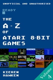 The A-Z of Atari 8-bit Games: Volume 4