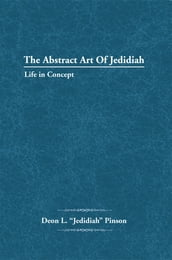 The Abstract Art of Jedidiah
