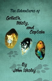 The Adventures of Goliath, Misty, and Captain