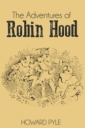 The Adventures of Robin Hood (Illustrated)