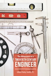 The Adventures of a Twentieth Century Engineer