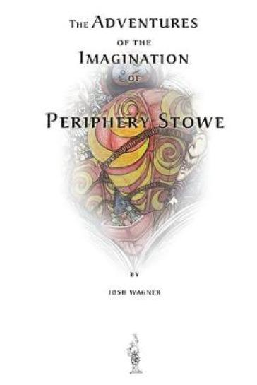 The Adventures of the Imagination of Periphery Stowe