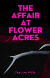 The Affair at Flower Acres
