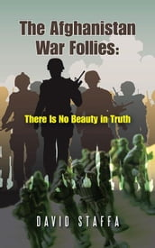 The Afghanistan War Follies: There Is No Beauty in Truth