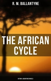 The African Cycle: Action & Adventure Novels