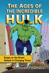 The Ages of the Incredible Hulk