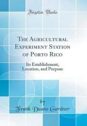 The Agricultural Experiment Station of Porto Rico
