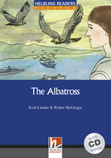 The Albatross. Livello 5 (B1). Con CD-Audio - Scott Lauder  