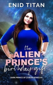 The Alien Prince s Birthday Gift: A Sci-Fi Romance Story
