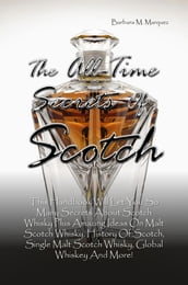 The All-Time Secrets Of Scotch