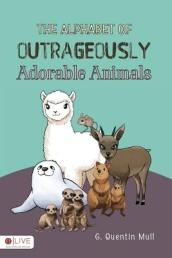 The Alphabet of Outrageously Adorable Animals