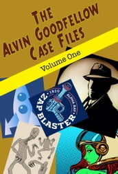 The Alvin Goodfellow Case Files