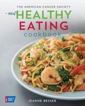 The American Cancer Society s New Healthy Eating Cookbook