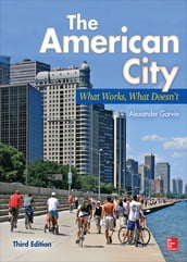The American City: What Works, What Doesn t