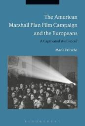 The American Marshall Plan Film Campaign and the Europeans