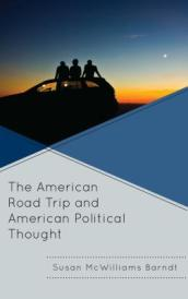 The American Road Trip and American Political Thought